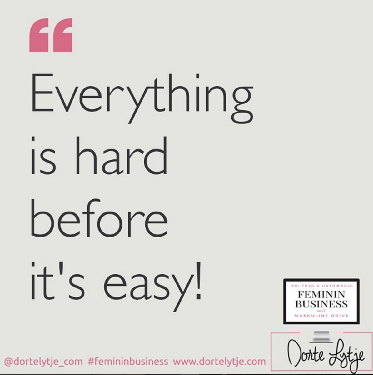 everything is hard before it's easy